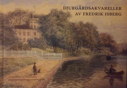 Djurgårdsakvareller av Fredrik Isberg, en bok från DHF. Margareta Cramér, redaktör. Omslagsbilden föreställer Skogsinstitutet.
